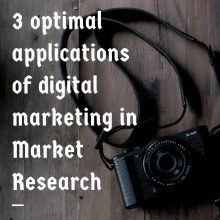 3 optimal applications of digital marketing in Market Research