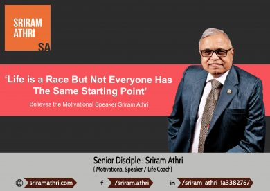 'Life is a Race But Not Everyone Has The Same Starting Point' Believes the Motivational Speaker Sriram Athri