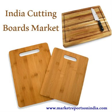 India Cutting Boards Market Research Report 2017
