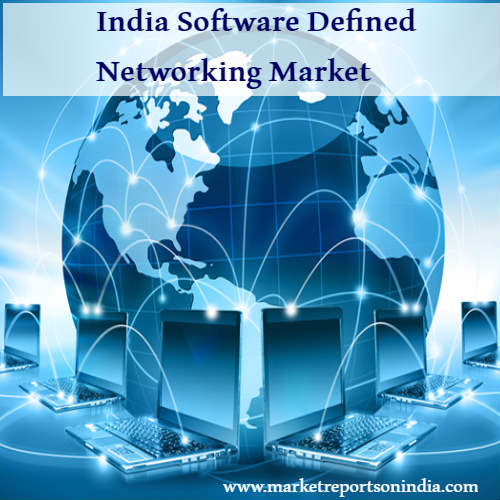 Software Defined Networking in India: Market Size and Outlook 2022