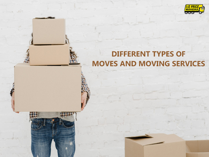 Different Types Of Moves and Moving Services