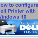 How to configure Dell Printer with Windows 10