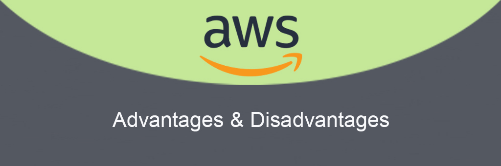 AWS Advantages & Disadvantages