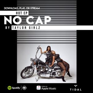 """Creator of #StealHerMan Dance Challenge Taylor Girlz Continue to Receive Tons of Streams from their Newly Released EP Titled """"No Cap"""""""