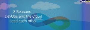 3 Reasons DevOps and the Cloud need each other