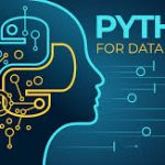 Python Programming for Data Science and Machine Learning