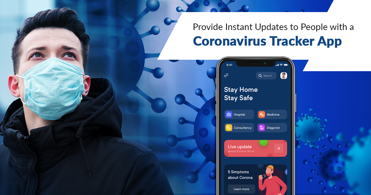 Provide Instant Updates to People with a Coronavirus Tracker App